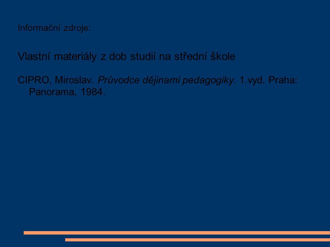 Informační zdroje: Vlastní materiály z dob studií na střední škole CIPRO, Miroslav.