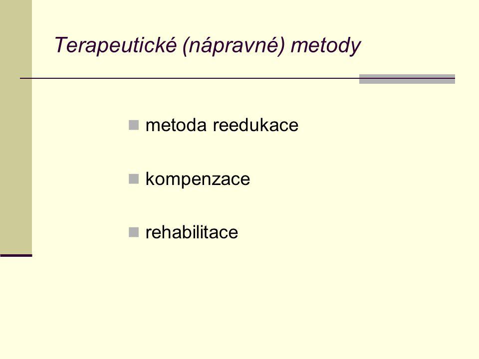 Terapeutické (nápravné) metody metoda reedukace kompenzace rehabilitace