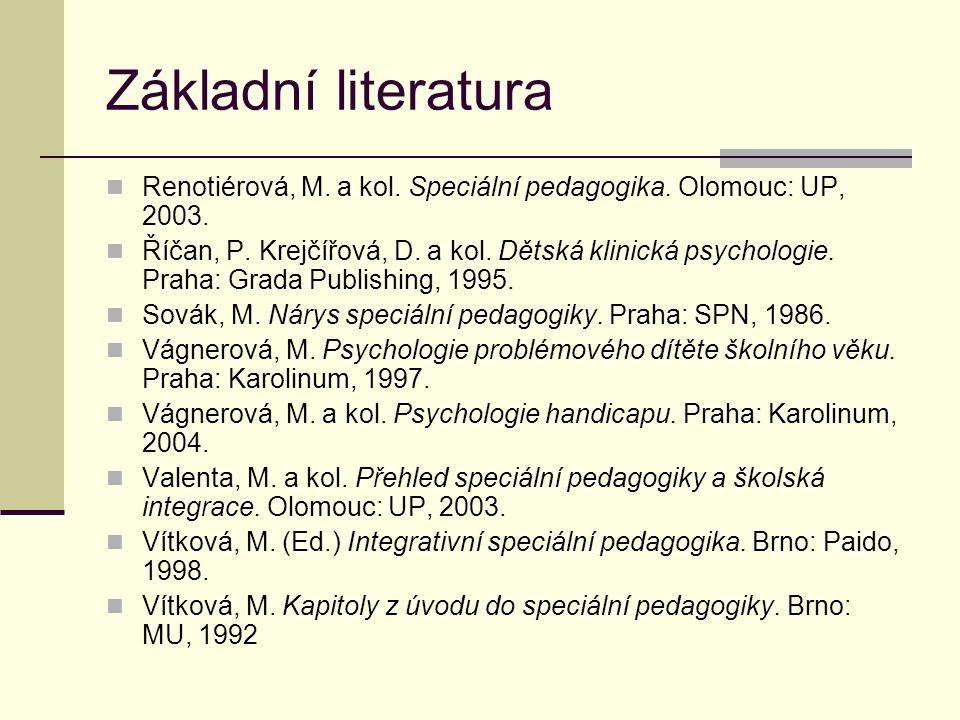 Základní literatura Renotiérová, M. a kol. Speciální pedagogika.