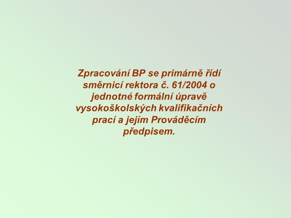 Zpracování BP se primárně řídí směrnicí rektora č.
