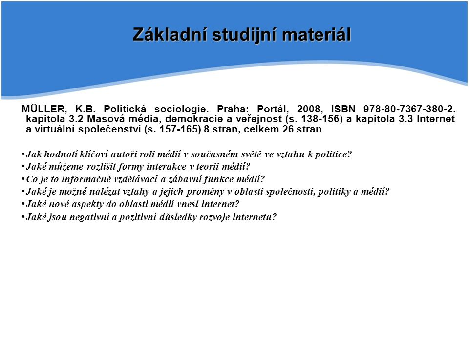 MÜLLER, K.B. Politická sociologie. Praha: Portál, 2008, ISBN 978-80-7367-380-2.