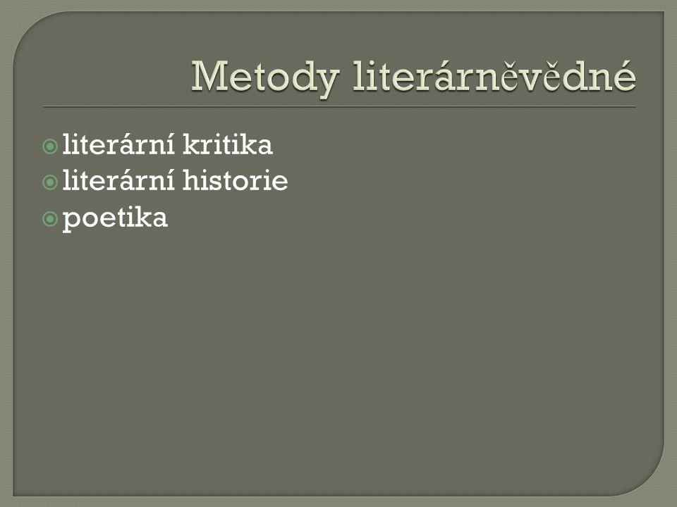  literární kritika  literární historie  poetika
