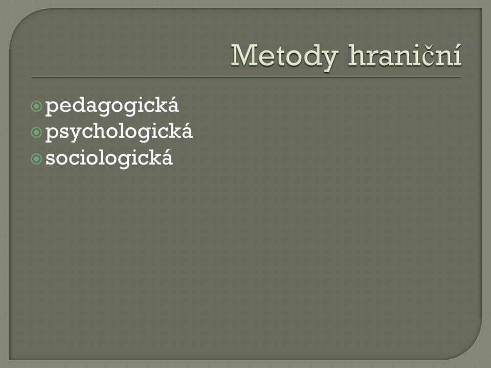  pedagogická  psychologická  sociologická