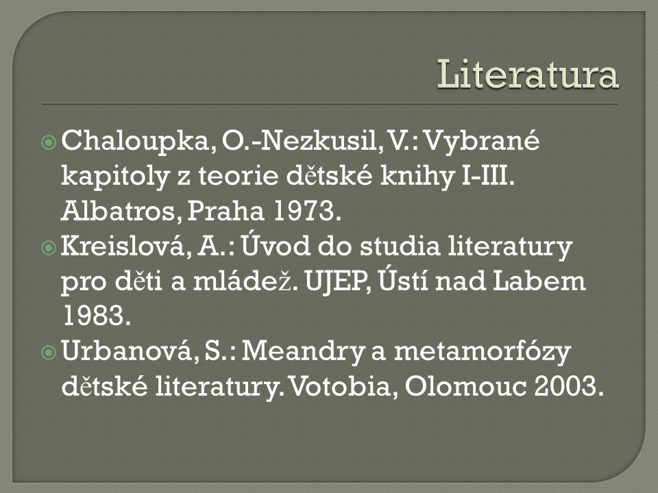  Chaloupka, O.-Nezkusil, V.: Vybrané kapitoly z teorie d ě tské knihy I-III.