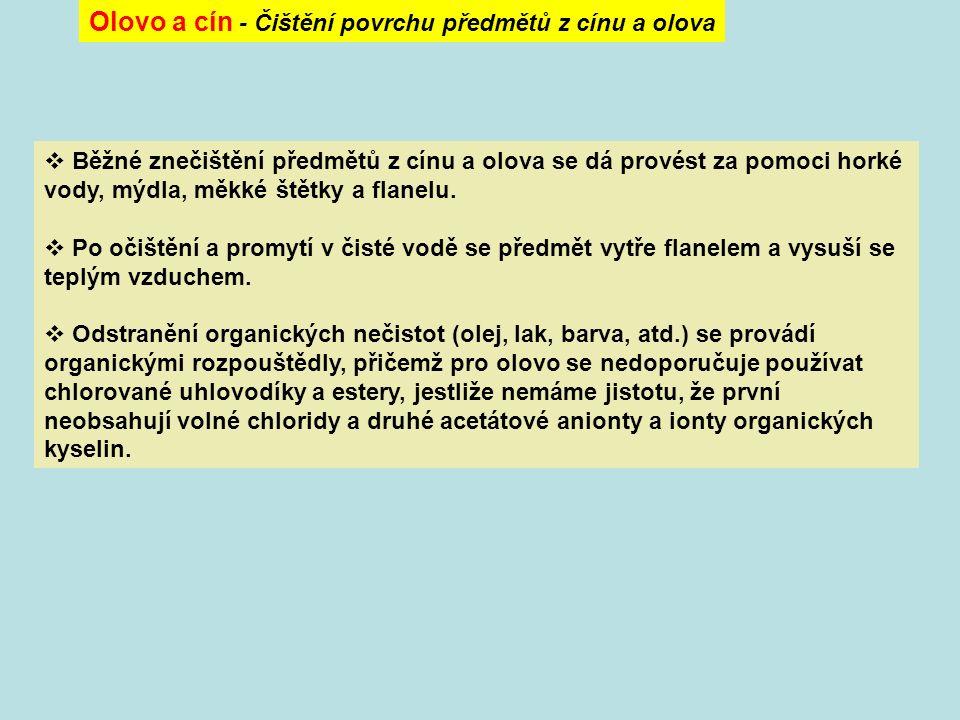Olovo a cín - Redukce a konverze korozních produktů u olova Korozní produkty jsou obvykle tvořeny uhličitanem olovnatým se stopami oxidu a chloridu olovnatého.
