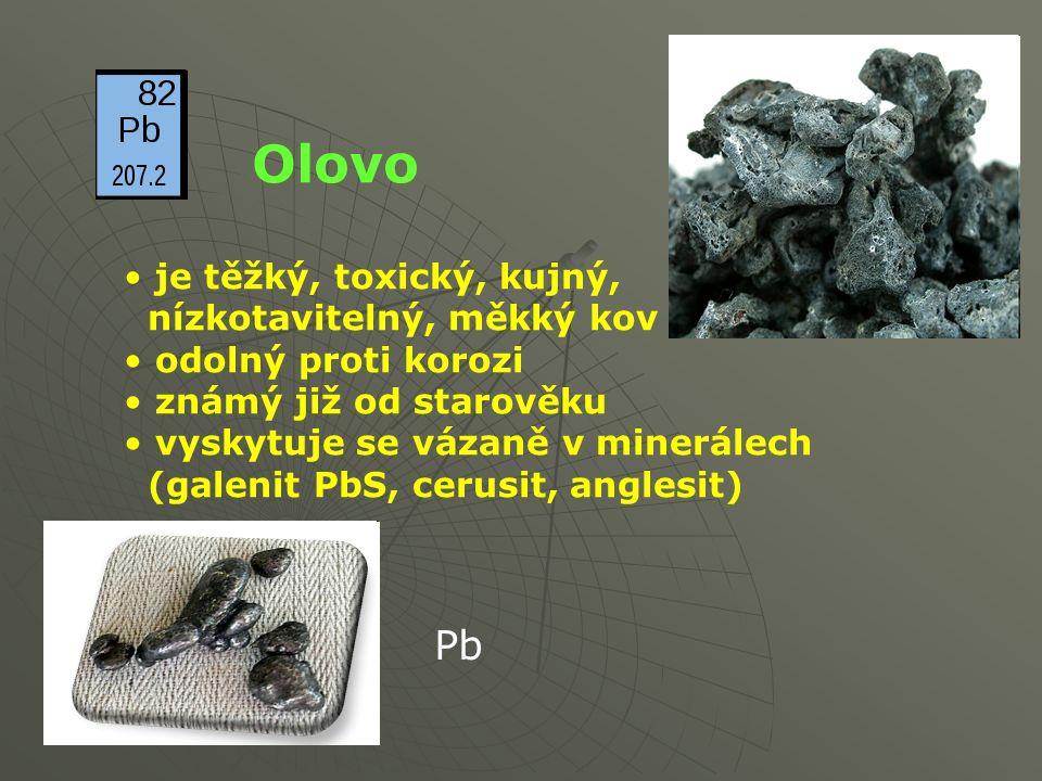 je těžký, toxický, kujný, nízkotavitelný, měkký kov odolný proti korozi známý již od starověku vyskytuje se vázaně v minerálech (galenit PbS, cerusit, anglesit) Olovo Pb