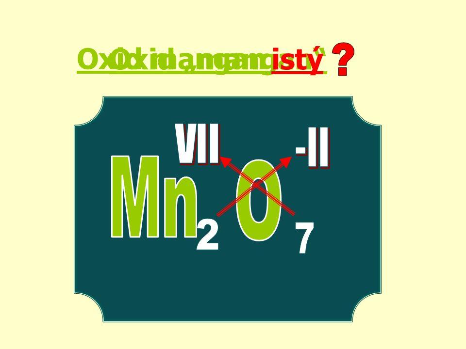 "Oxid ""mangan istý Oxid mangan"