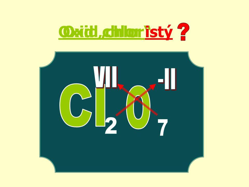 """Oxid """"chlor istý Oxid chlor"""