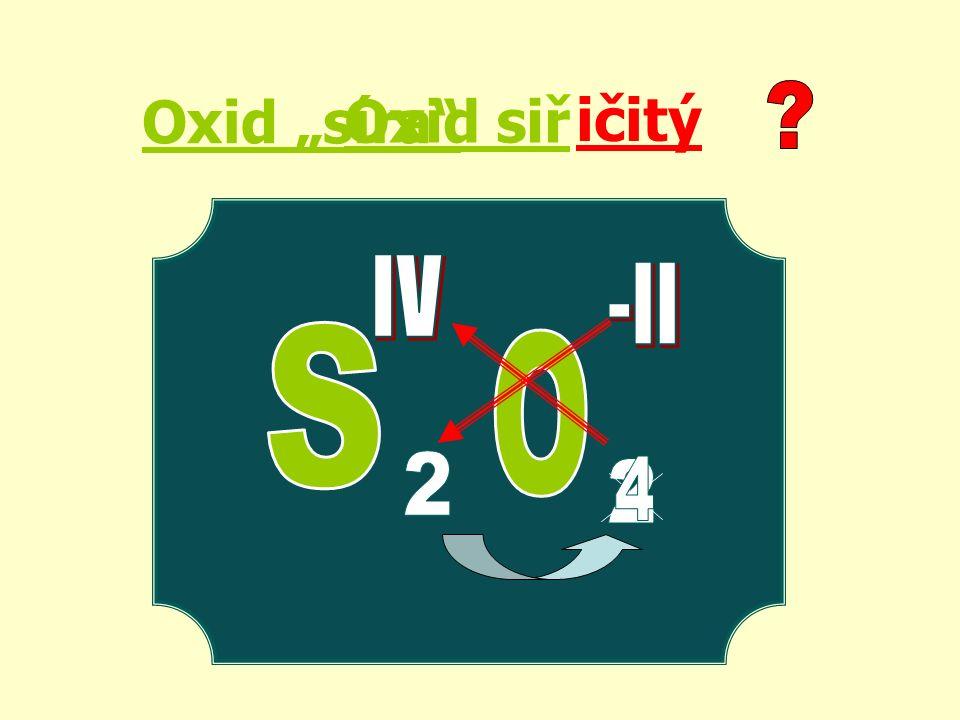 "Oxid ""síra ičitý Oxid siř"