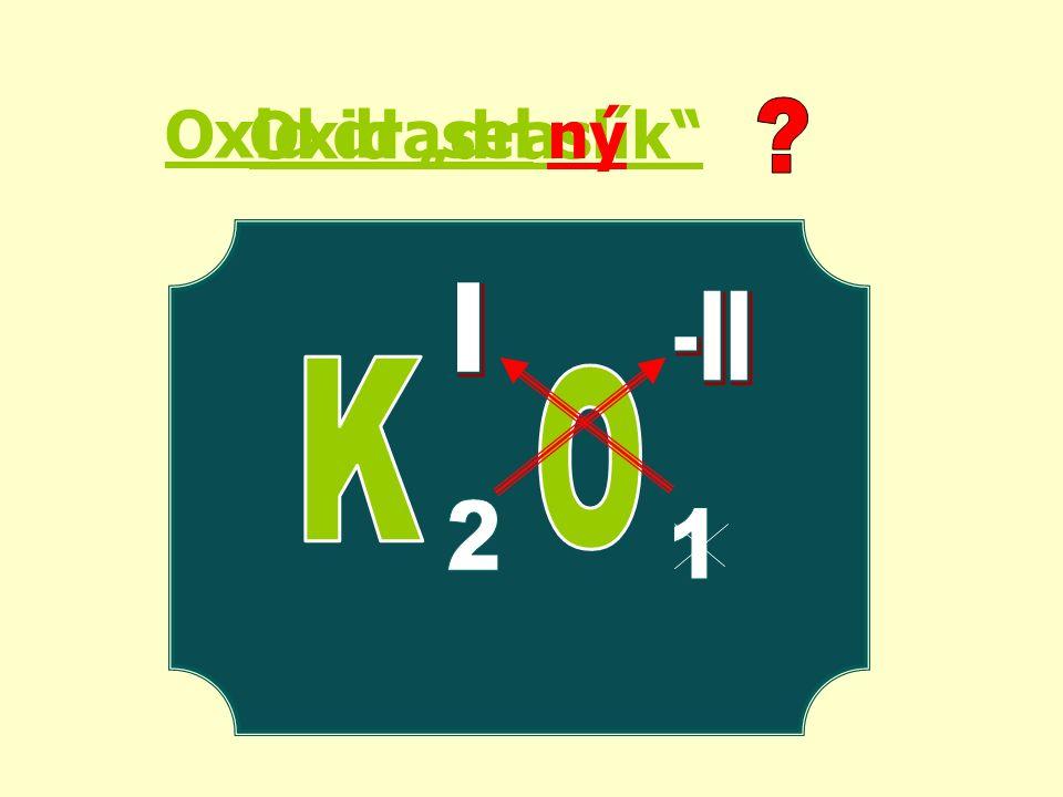 "Oxid ""draslík ný Oxid drasel"