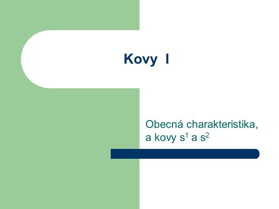 Charakteristika kovů Kovový charakter prvku je dán hodnotou jeho ionizační energie.