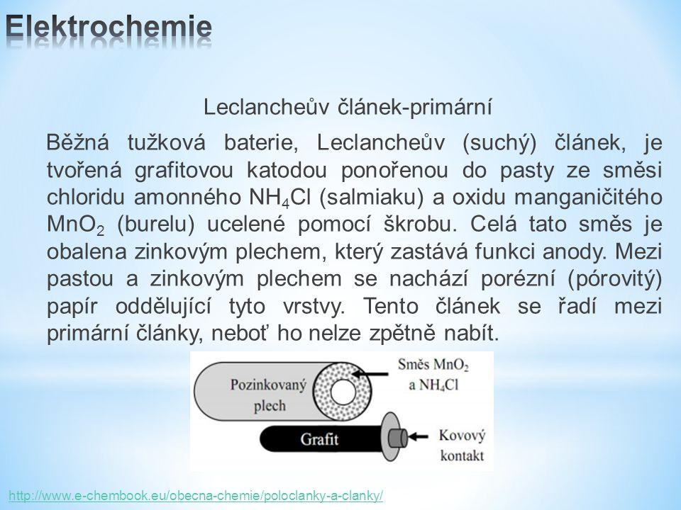 Leclancheův článek-primární Běžná tužková baterie, Leclancheův (suchý) článek, je tvořená grafitovou katodou ponořenou do pasty ze směsi chloridu amonného NH 4 Cl (salmiaku) a oxidu manganičitého MnO 2 (burelu) ucelené pomocí škrobu.
