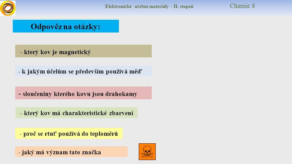 Elektronické učební materiály - II.stupeň Chemie 8 minerals = minerály, nerosty metal = ??.