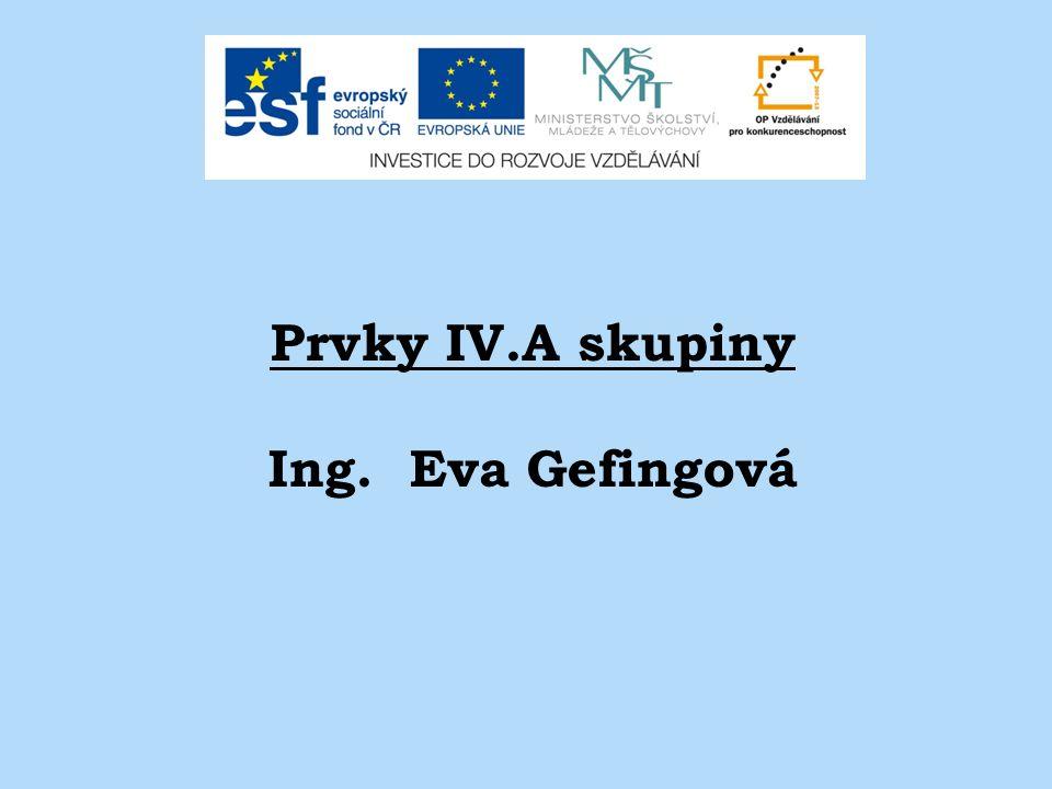 Prvky IV.A skupiny Ing. Eva Gefingová