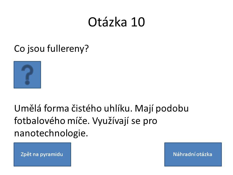 Otázka 10 Co jsou fullereny. Umělá forma čistého uhlíku.