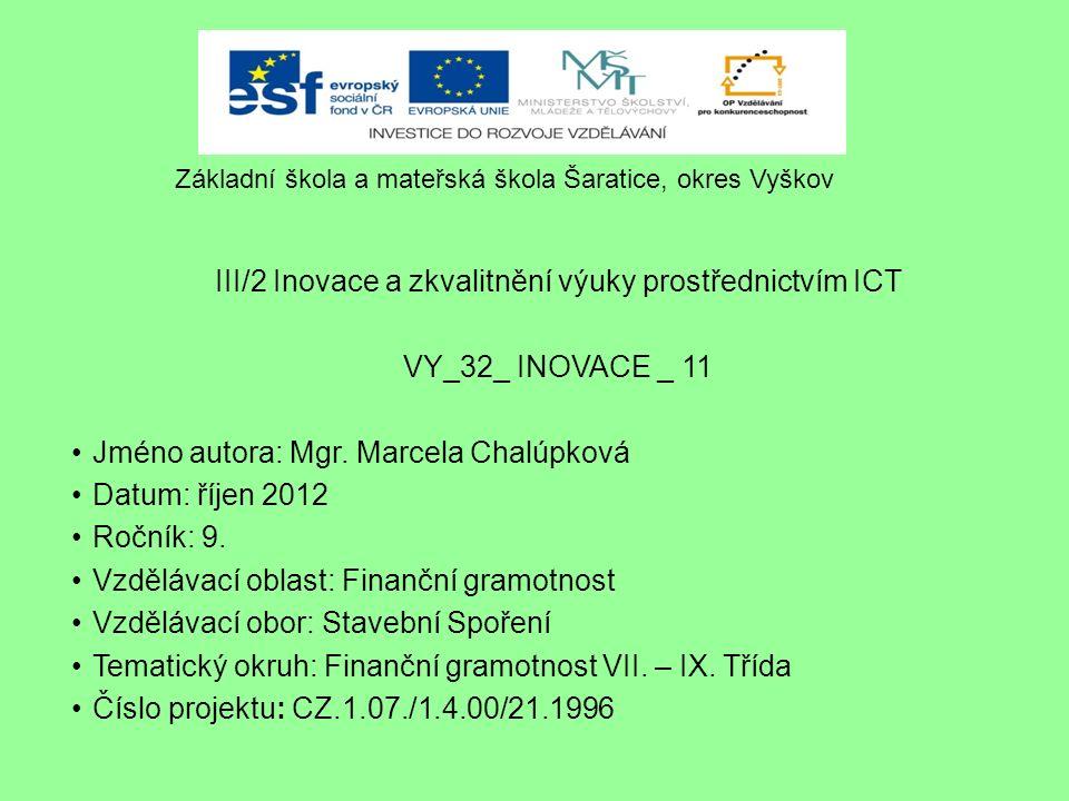 III/2 Inovace a zkvalitnění výuky prostřednictvím ICT VY_32_ INOVACE _ 11 Jméno autora: Mgr.