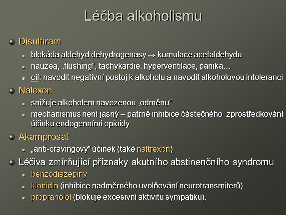 "Léčba alkoholismu Disulfiram blokáda aldehyd dehydrogenasy  kumulace acetaldehydu blokáda aldehyd dehydrogenasy  kumulace acetaldehydu nauzea, ""flus"