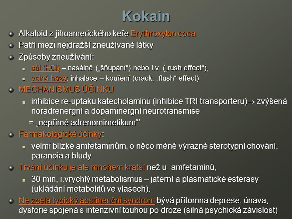 """Kokain Alkaloid z jihoamerického keře Erythroxylon coca Patří mezi nejdražší zneužívané látky Způsoby zneužívání: sůl (HCl) – nasálně (""""šňupání ) nebo i.v."""