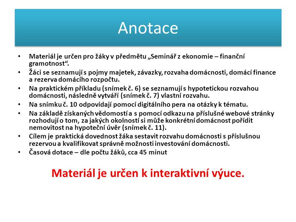 """Anotace Materiál je určen pro žáky v předmětu """"Seminář z ekonomie – finanční gramotnost ."""