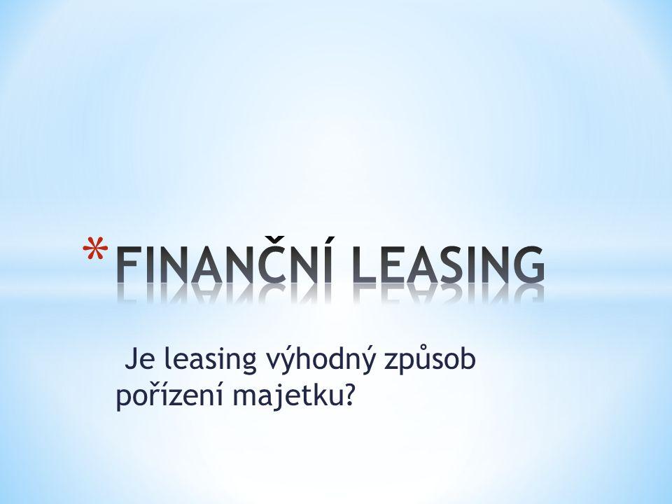 Je leasing výhodný způsob pořízení majetku?