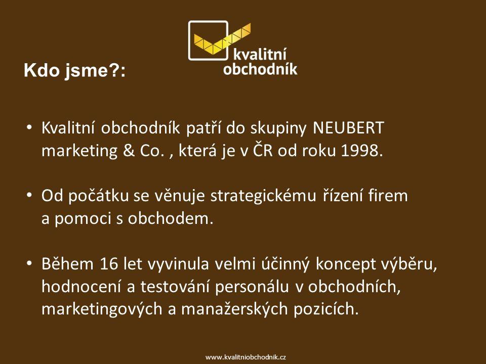 Kdo jsme : Kvalitní obchodník patří do skupiny NEUBERT marketing & Co., která je v ČR od roku 1998.
