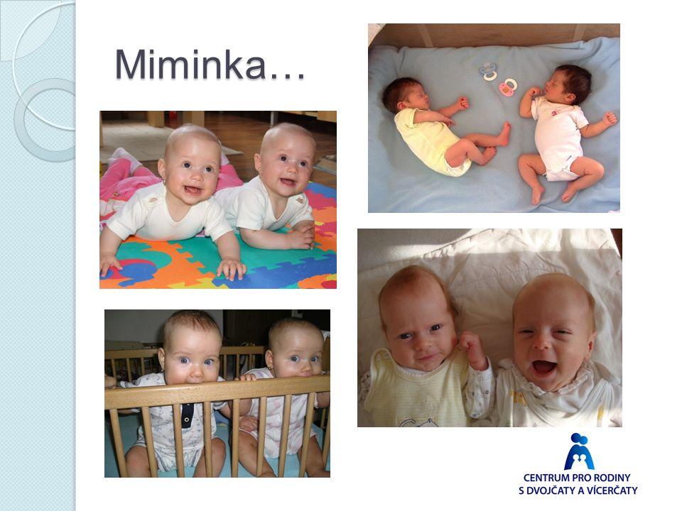 Miminka…