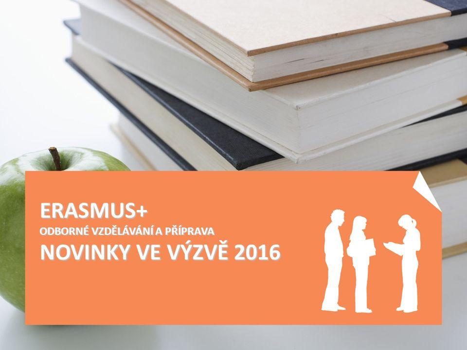 ERASMUS+ ODBORNÉ VZDĚLÁVÁNÍ A PŘÍPRAVA NOVINKY VE VÝZVĚ 2016