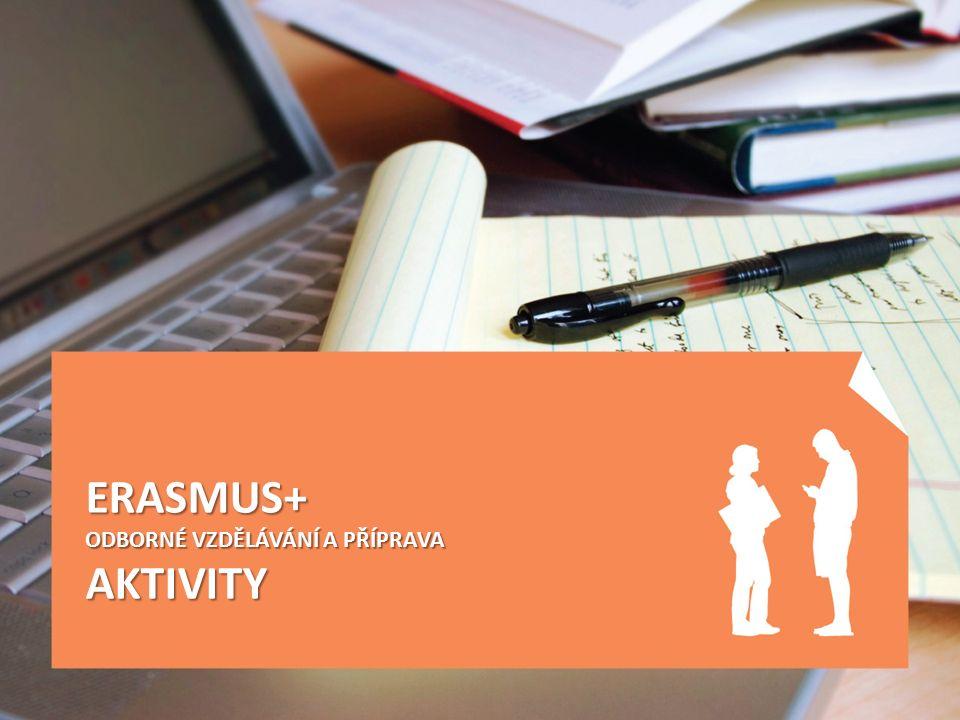 ERASMUS+ ODBORNÉ VZDĚLÁVÁNÍ A PŘÍPRAVA AKTIVITY