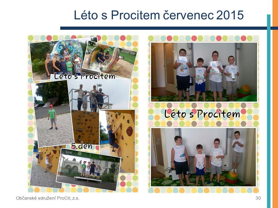 Léto s Procitem červenec 2015 Občanské sdružení ProCit, z.s. 30
