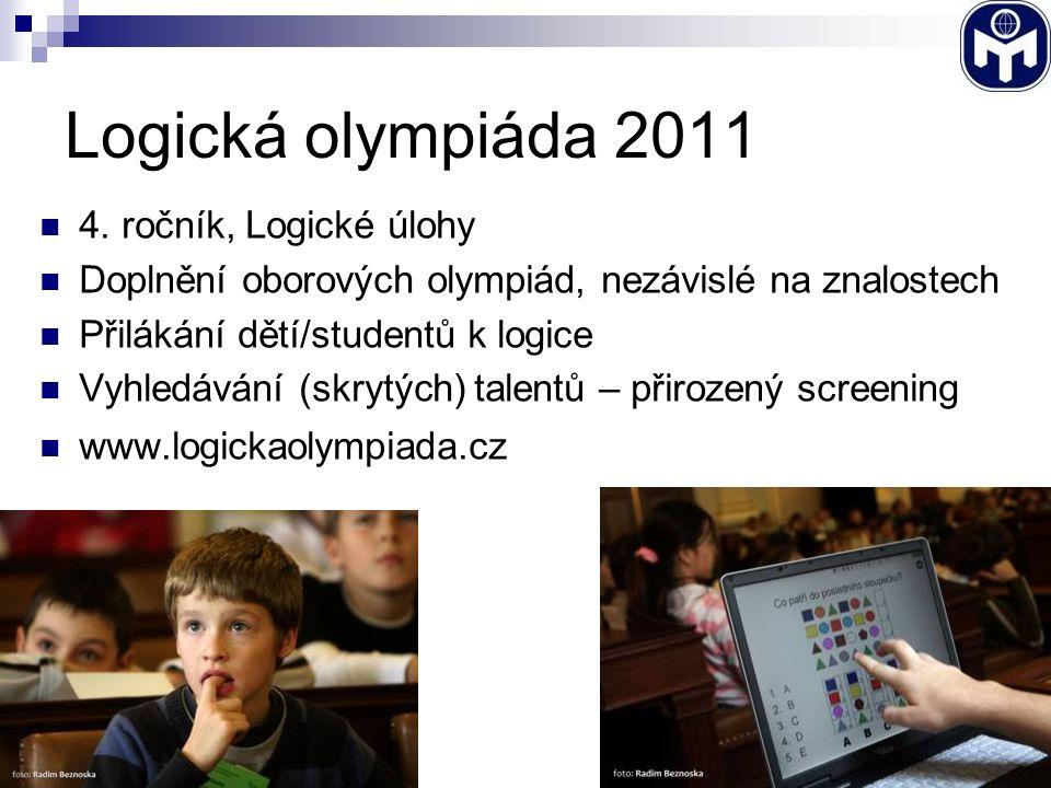 Logická olympiáda 2011 4. ročník, Logické úlohy Doplnění oborových olympiád, nezávislé na znalostech Přilákání dětí/studentů k logice Vyhledávání (skr
