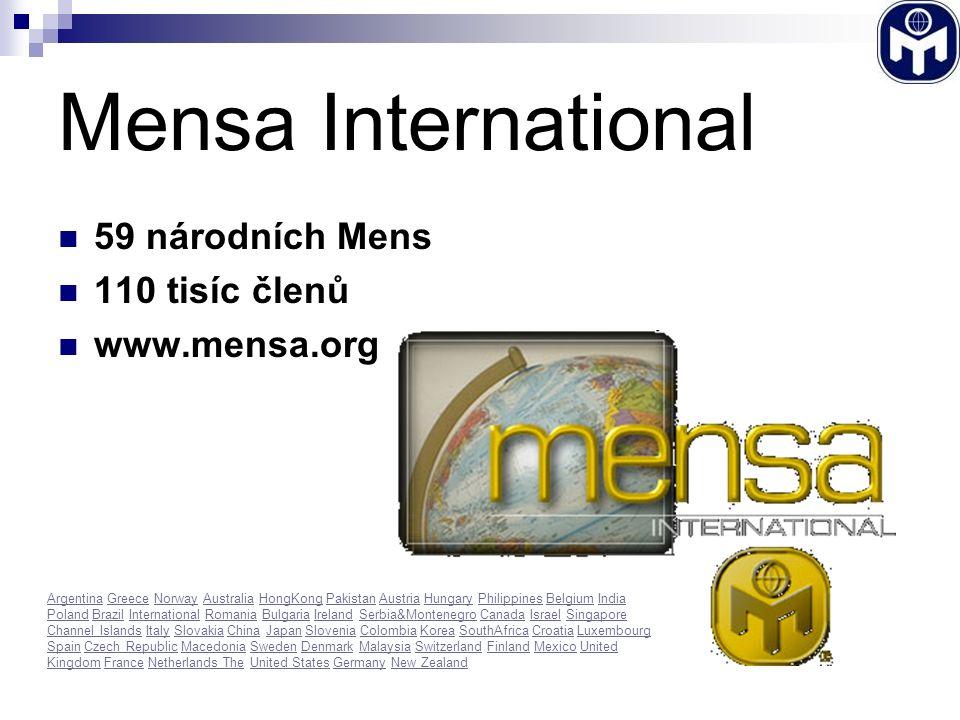 Časopis Mensa Vychází šestkrát ročně, každý sudý měsíc Forma: tištěný časopis, PDF Obsahuje informace o Mense, pozvánky a reakce na akce, rozhovory, hry a adresář Výroční číslo s vyšším nákladem