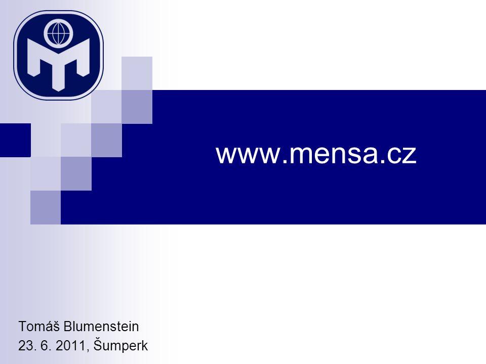www.mensa.cz Tomáš Blumenstein 23. 6. 2011, Šumperk