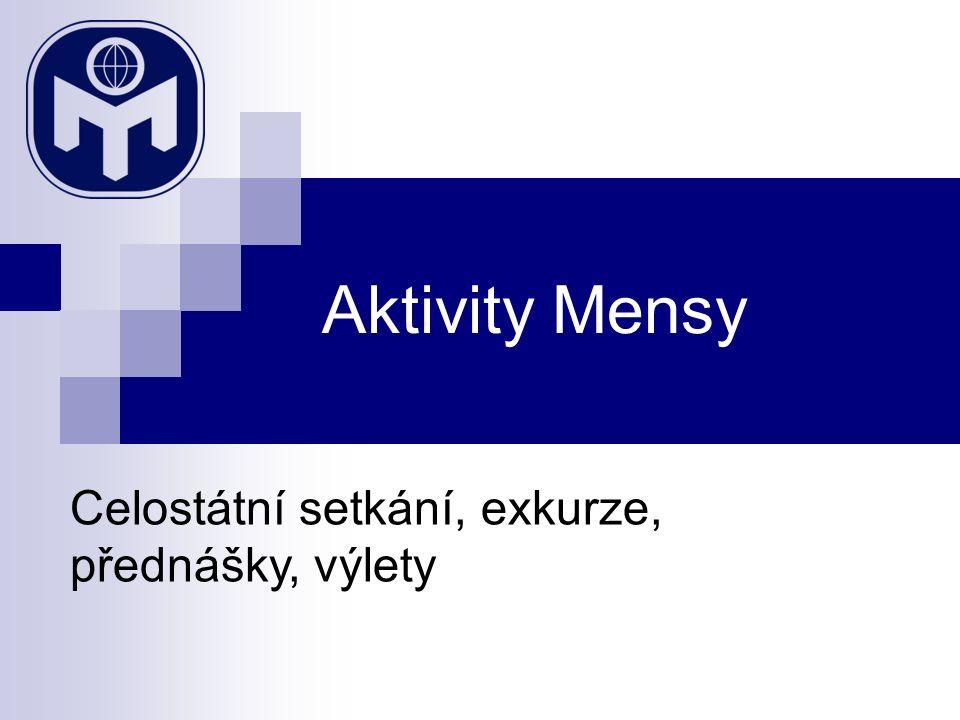 Aktivity Mensy Celostátní setkání, exkurze, přednášky, výlety