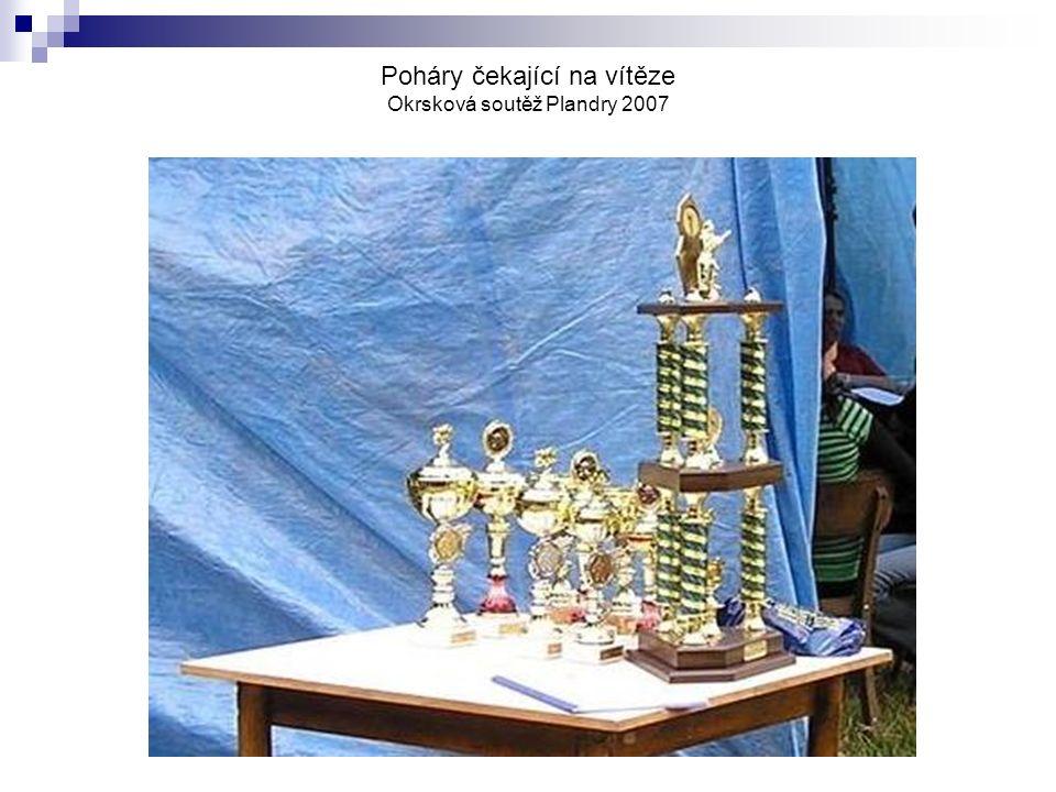 Poháry čekající na vítěze Okrsková soutěž Plandry 2007