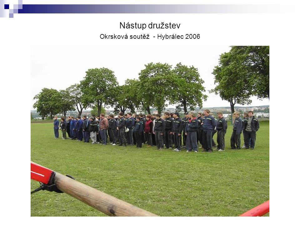 Nástup družstev Okrsková soutěž - Hybrálec 2006