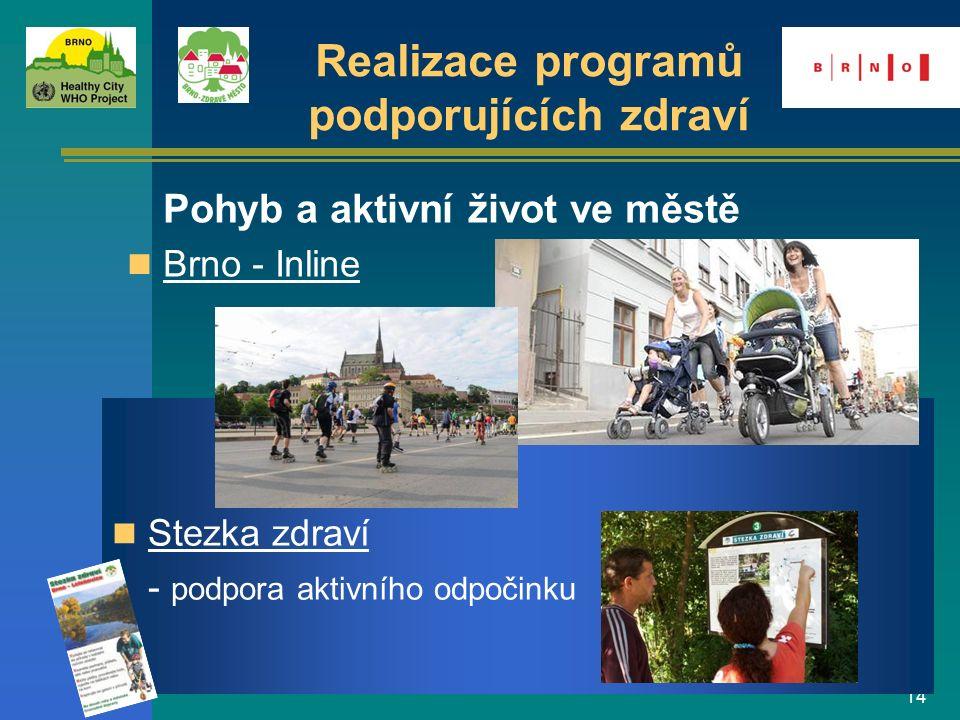 14 Pohyb a aktivní život ve městě Brno - Inline Stezka zdraví - podpora aktivního odpočinku Realizace programů podporujících zdraví