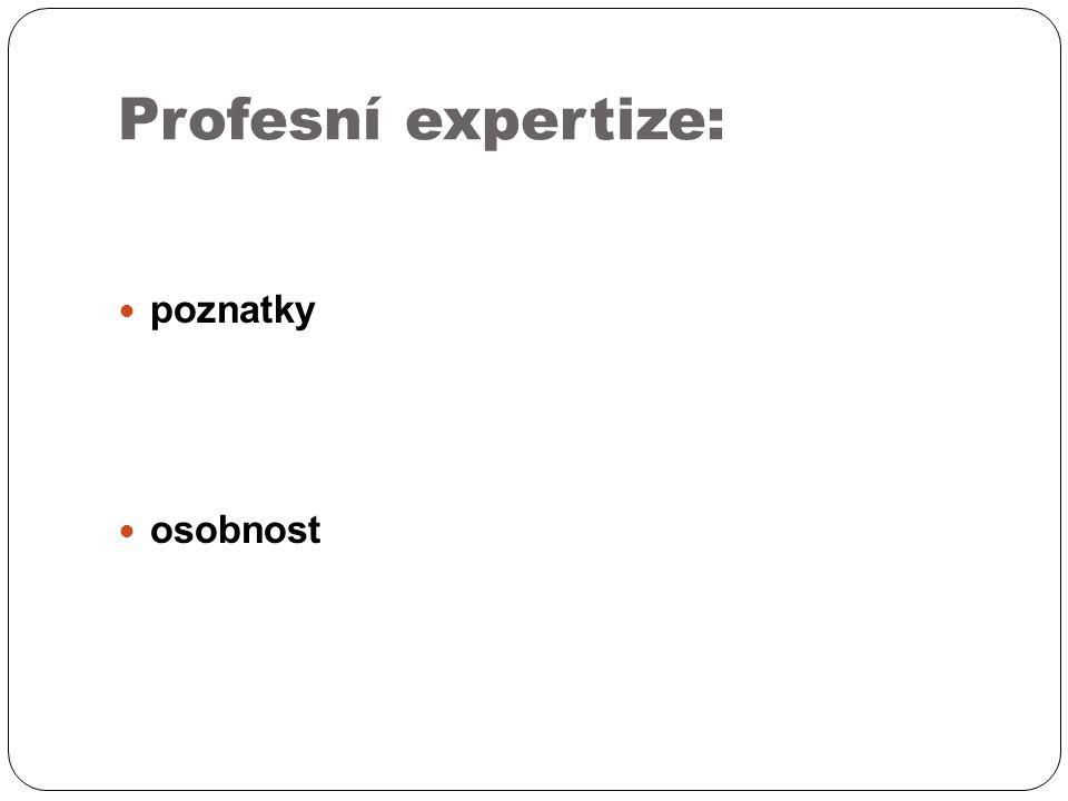 Profesní expertize: poznatky osobnost