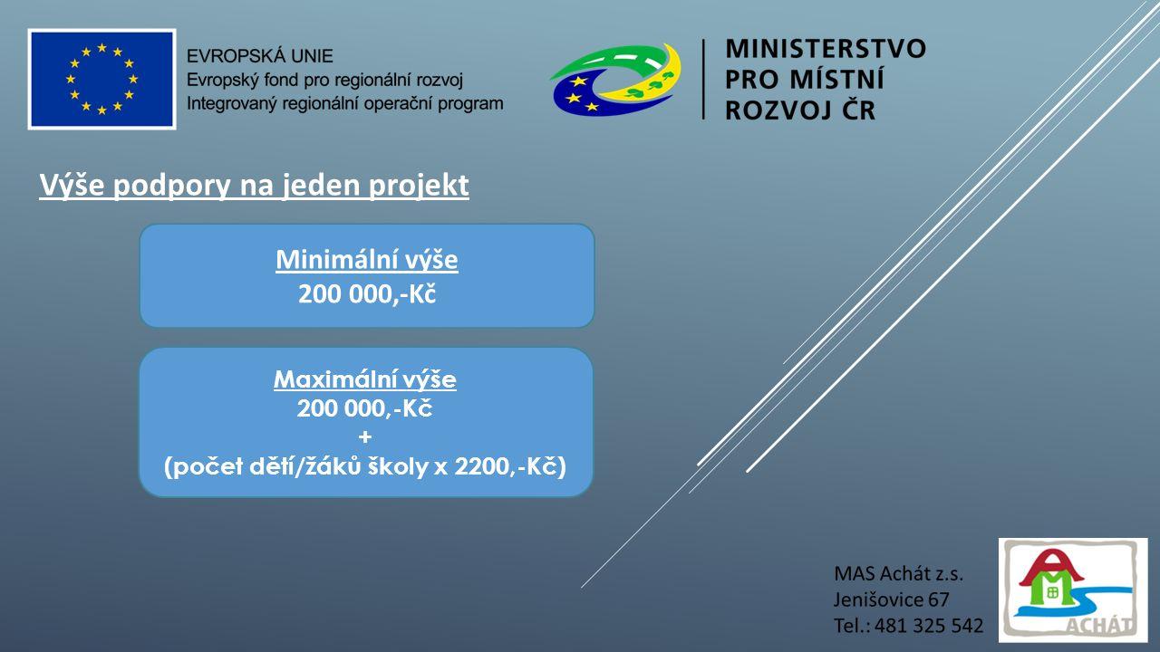 Výše podpory na jeden projekt Maximální výše 200 000,-Kč + (počet dětí/žáků školy x 2200,-Kč) Minimální výše 200 000,-Kč
