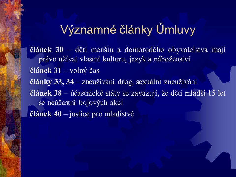 Významné články Úmluvy článek 30 – děti menšin a domorodého obyvatelstva mají právo užívat vlastní kulturu, jazyk a náboženství článek 31 – volný čas články 33, 34 – zneužívání drog, sexuální zneužívání článek 38 – účastnické státy se zavazují, že děti mladší 15 let se neúčastní bojových akcí článek 40 – justice pro mladistvé