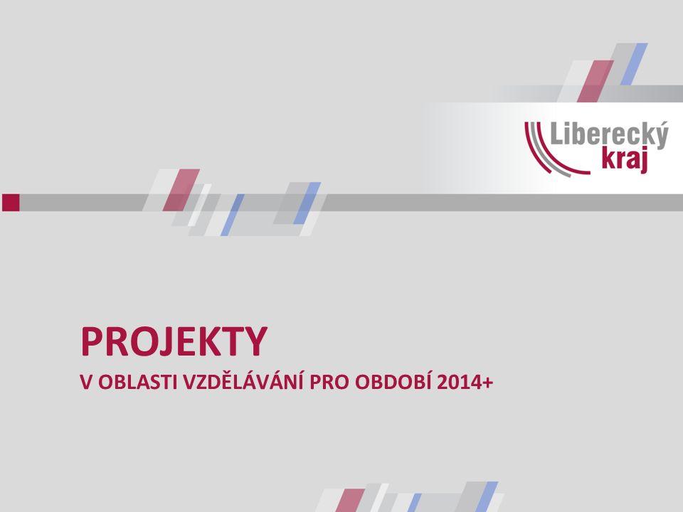 PROJEKTY V OBLASTI VZDĚLÁVÁNÍ PRO OBDOBÍ 2014+