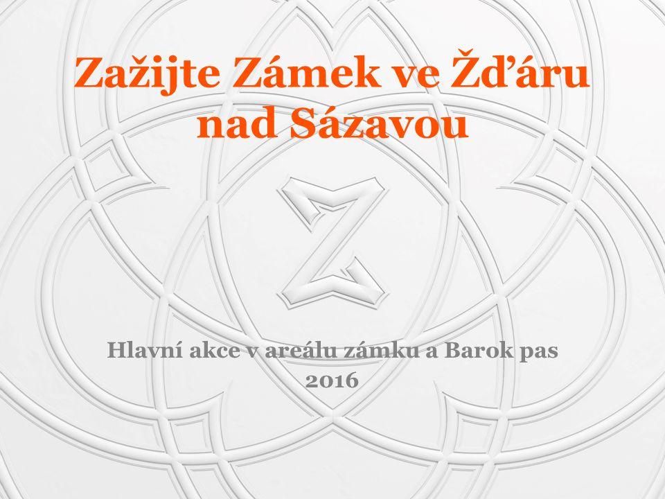 Hlavní akce v areálu zámku a Barok pas 2016 Zažijte Zámek ve Žďáru nad Sázavou