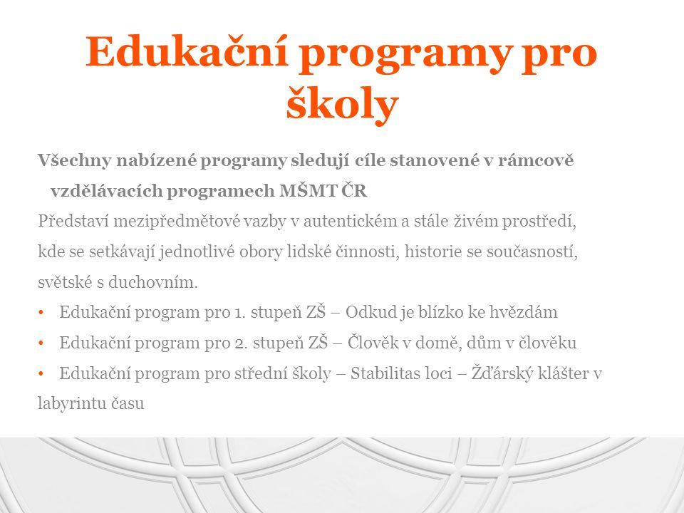 Edukační programy pro školy Všechny nabízené programy sledují cíle stanovené v rámcově vzdělávacích programech MŠMT ČR Představí mezipředmětové vazby