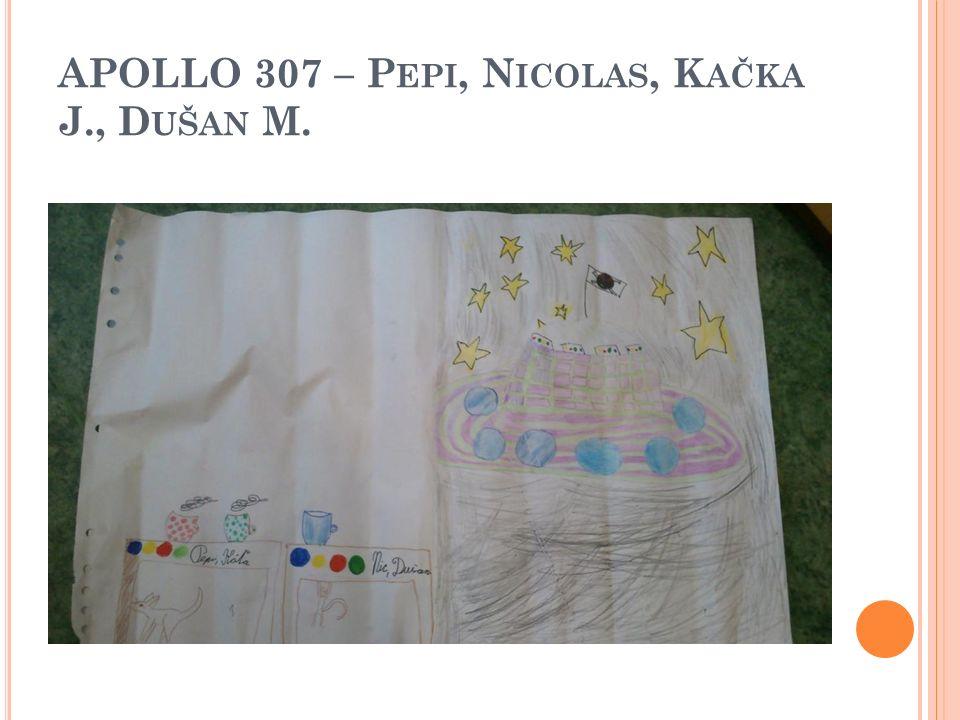 APOLLO 307 – P EPI, N ICOLAS, K AČKA J., D UŠAN M.