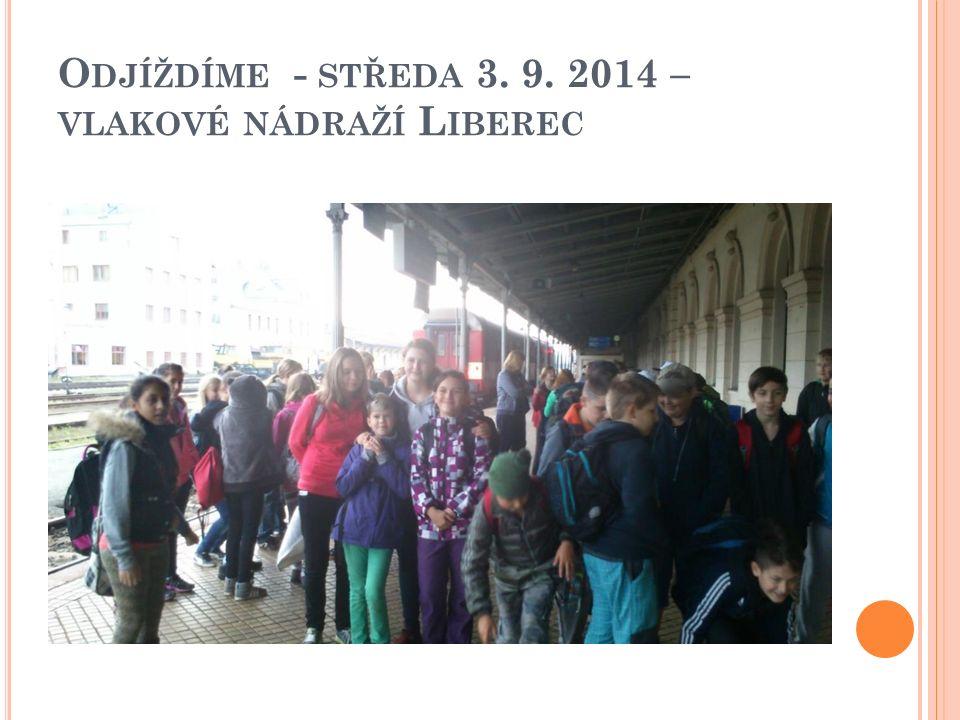 O DJÍŽDÍME - STŘEDA 3. 9. 2014 – VLAKOVÉ NÁDRAŽÍ L IBEREC