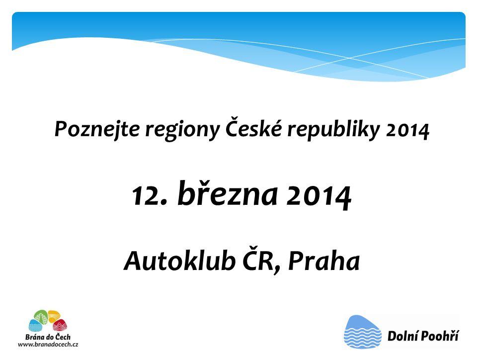 Poznejte regiony České republiky 2014 12. března 2014 Autoklub ČR, Praha