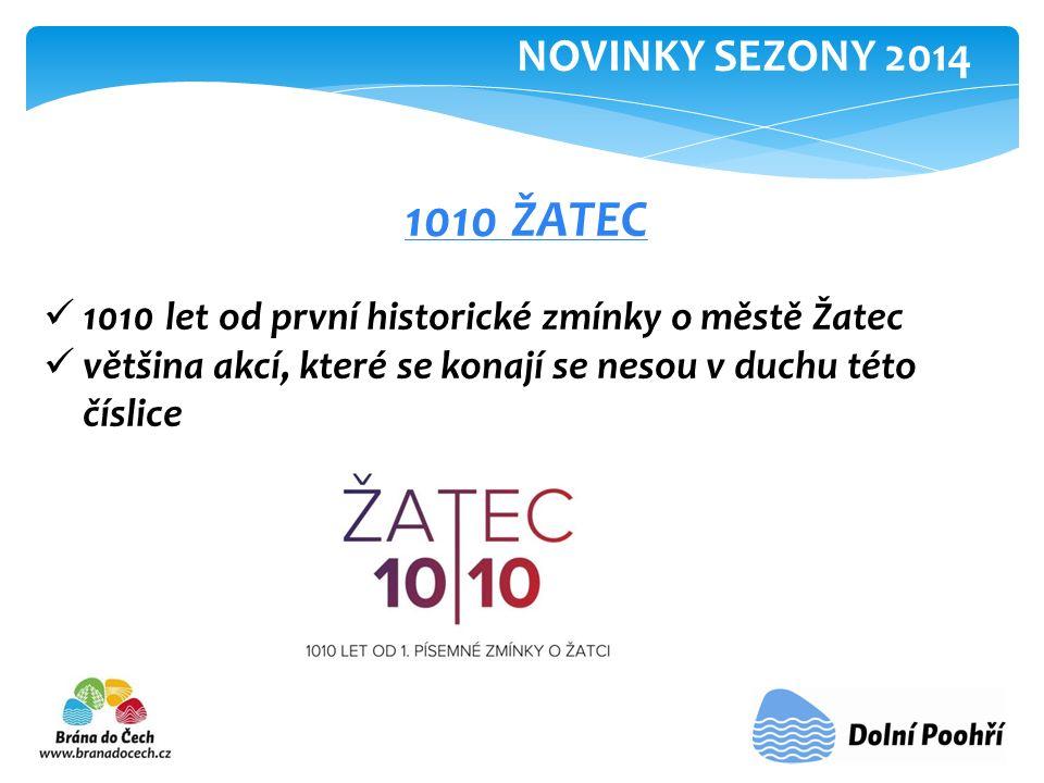 1010 ŽATEC 1010 let od první historické zmínky o městě Žatec většina akcí, které se konají se nesou v duchu této číslice NOVINKY SEZONY 2014