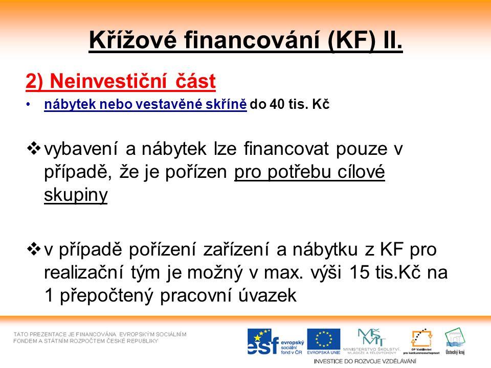 Křížové financování (KF) II. 2) Neinvestiční část nábytek nebo vestavěné skříně do 40 tis.
