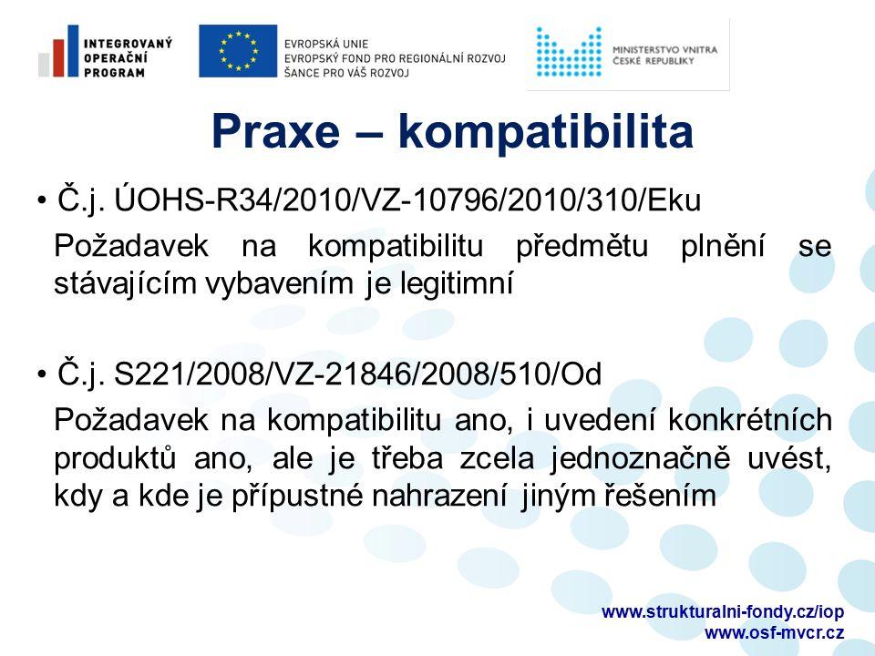 Č.j. ÚOHS-R34/2010/VZ-10796/2010/310/Eku Požadavek na kompatibilitu předmětu plnění se stávajícím vybavením je legitimní Č.j. S221/2008/VZ-21846/2008/