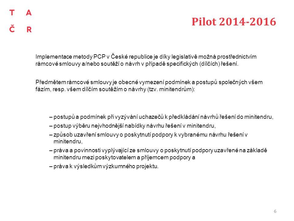 Pilot 2014-2016 Implementace metody PCP v České republice je díky legislativě možná prostřednictvím rámcové smlouvy a/nebo soutěží o návrh v případě specifických (dílčích) řešení.