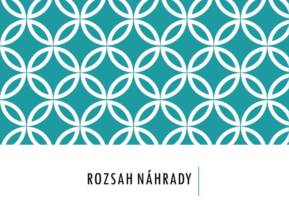 ROZSAH NÁHRADY